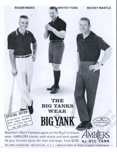 New York Yankee players Mickey Mantle, Roger Maris, and Whitey Ford in 1962 ad for Big Yank Slacks