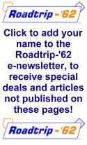 Subscribe to the Roadtrip-'62 ™ newsletter!
